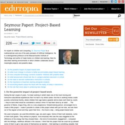 Seymour Papert: Project-Based Learning