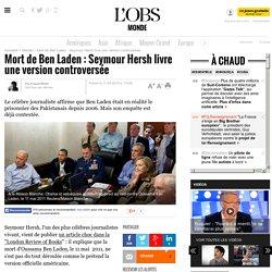 Mort de Ben Laden : Seymour Hersh livre une version controversée