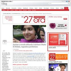 Andare a scuola sfidando i talebani Diario di Malala, ragazzina pachistana