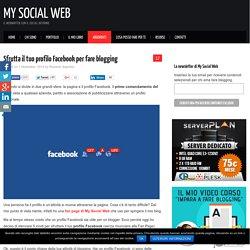 Sfrutta il tuo profilo Facebook per fare blogging