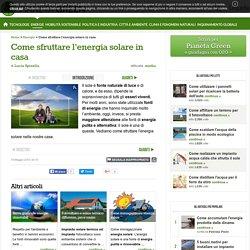 Come sfruttare l'energia solare in casa - Pianeta Green