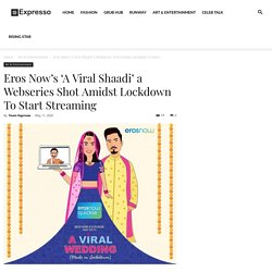 'A Viral Shaadi' Shot Amidst Lockdown To Start Streaming! Check Inside