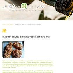 Shabbat sans gluten! ( Bonus: Recette de Hallot gluten-free)