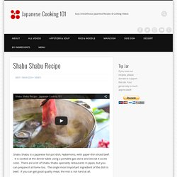 Shabu Shabu Recipe – Japanese Cooking 101