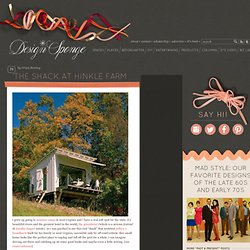 Design*Sponge » Blog Archive » the shack at hinkle farm
