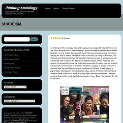 SHADEISM. « Thinking Sociology