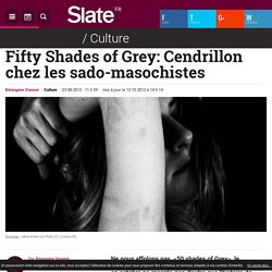Fifty Shades of Grey: Cendrillon chez les sado-masochistes