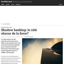 Shadow banking: le côté obscur de la force?