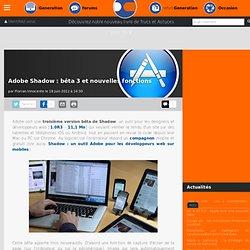 Adobe Shadow : bêta 3 et nouvelles fonctions