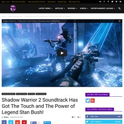 Shadow Warrior 2 Soundtrack Has Got The Touch of Legend Stan Bush!