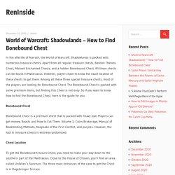 World of Warcraft: Shadowlands - How to Find Bonebound Chest - RenInside