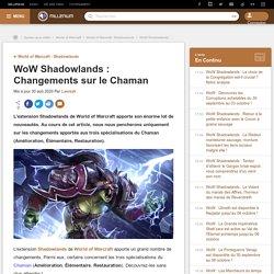 WoW Shadowlands : Changements sur le Chaman - Millenium