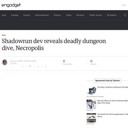 Shadowrun dev reveals deadly dungeon dive, Necropolis