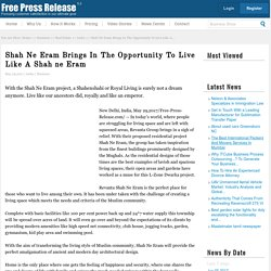 Shah Ne Eram Brings In The Opportunity To Live Like A Shah ne Eram