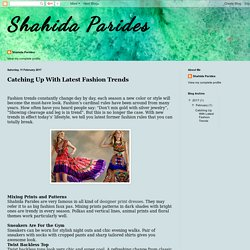 Shahida Parides: Catching Up With Latest Fashion Trends