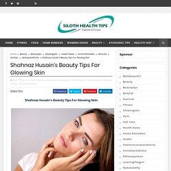 Shahnaz Husain's Beauty Tips For Glowing Skin - Siloth Health Tips