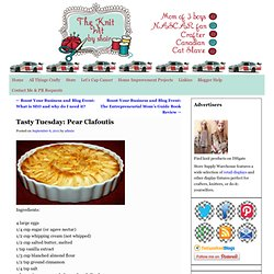 The Knit Wit By Shair: Tasty Tuesday: Pear Clafoutis