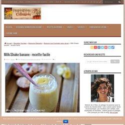 Milk-Shake banane : recette facile