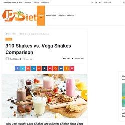 310 Shakes vs. Vega Shakes Comparison