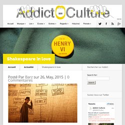 Addict Culture : Shakespeare in love