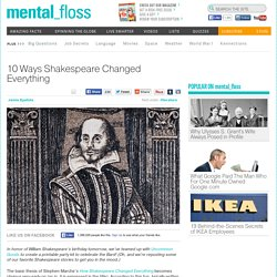 The Quick 10: 10 Ways Shakespeare Changed Everything