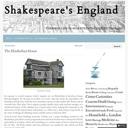 Shakespeare's England » The Elizabethan House