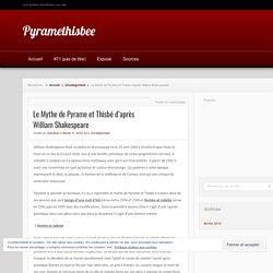 Le Mythe de Pyrame et Thisbé d'après William Shakespeare