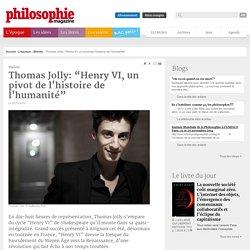 """Philo Magasine : """"Henry VI, un pivot de l'histoire de l'humanité"""""""