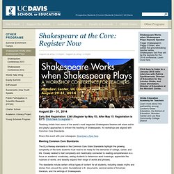 Shakespeare Works When Shakespeare Plays - UC Davis School of Education