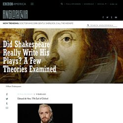 Did Shakespeare Really Write His Plays? A Few Theories Examined