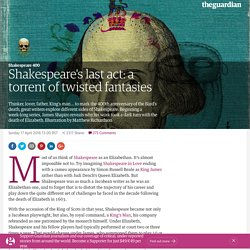 Shakespeare's last act: a torrent of twisted fantasies