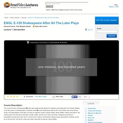 ENGL E-129 Shakespeare After All Free online course in video lectures