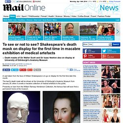 Shakespeare's death mask on display for 1st time at University of Edinburgh exhibition