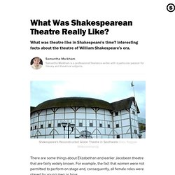 What Was Shakespearean Theatre Really Like?