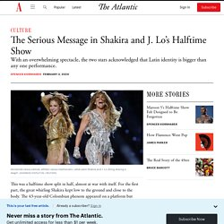 Shakira, J. Lo Do the Impossible at Super Bowl Halftime