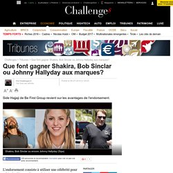 Que font gagner Shakira, Bob Sinclar ou Johnny Hallyday aux marques?
