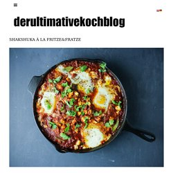 SHAKSHUKA À LA FRITZE&FRATZE | derultimativekochblog