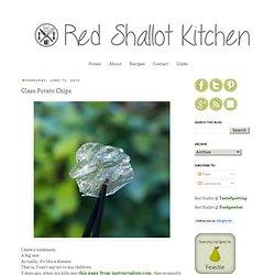 Red Shallot Kitchen: Glass Potato Chips