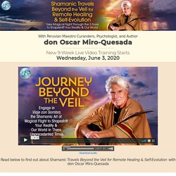 Shamanic Travels Beyond the Veil for Remote Healing & Self-Evolution with don Oscar Miro-Quesada