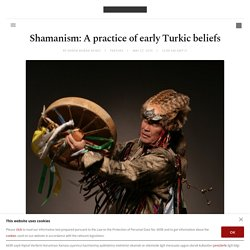 Shamanism: A practice of early Turkic beliefs