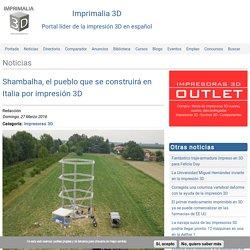 Shambalha, el pueblo que se construirá en Italia por impresión 3D