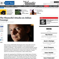 The Shameful Attacks on Julian Assange - David Samuels - International