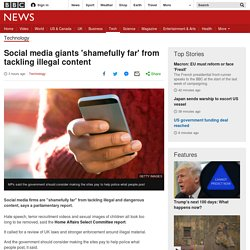 Social media giants 'shamefully far' from tackling illegal content