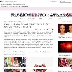 HMMM... ZARA SHAMELESSLY COPY EVERY MAJOR FASHION PLAYER - Fashion Editor at Large