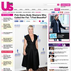 "Pink Slams Body Shamers Who Called Her Fat: ""I Feel Beautiful"""