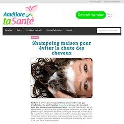 Shampoing maison pour éviter la chute des cheveux