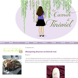 Les Carnets de Tinùviel: Shampoing douceur au bois de rose