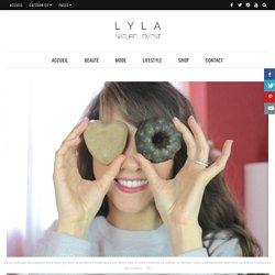 Naturellement Lyla l Blog beauté naturelle, Mode et Lifestyle