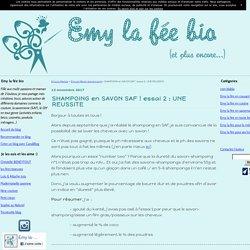 SHAMPOING en SAVON SAF ! essai 2 : UNE REUSSITE - Emy la fée bio
