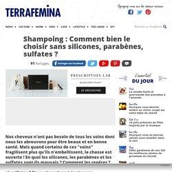 Shampoing : Comment bien le choisir sans silicones, parabènes, sulfates ?